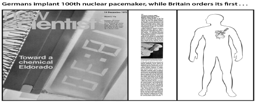 "Figure 1: ""The advantage of a nuclear pacemaker is its long life time,"" writes the author of the note in New Scientist, ignoring the problem of consequences to the patient."